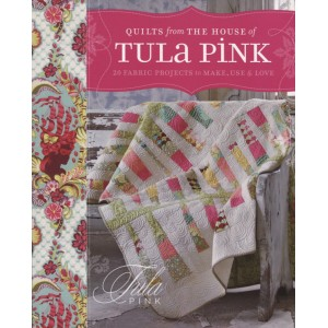 Quilts from The House of Tula Pink (218187)